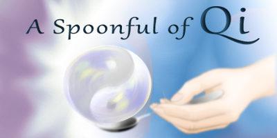 A Spoon Full of Qi